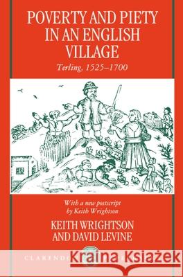 Poverty and Piety in an English Village : Terling, 1525-1700 Keith Wrightson David Levine David Levine 9780198203216