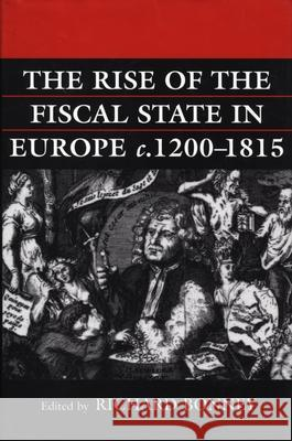 The Rise of the Fiscal State in Europe, C. 1200-1815 Richard Bonney 9780198204022