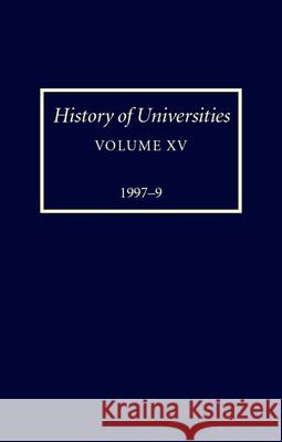 History of Universities: Volume XV: 1997-1999 Peter Denley 9780198205333