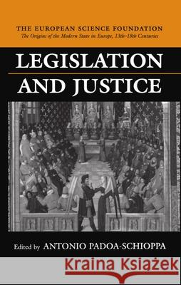 Legislation and Justice Antonio Padoa-Schioppa 9780198205463