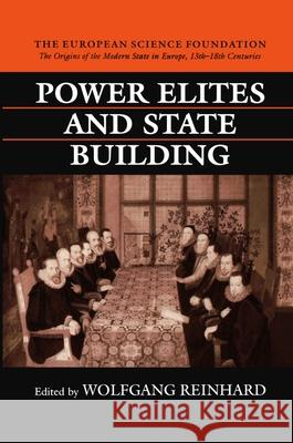 Power Elites and State Building Wolfgang Reinhard 9780198205470