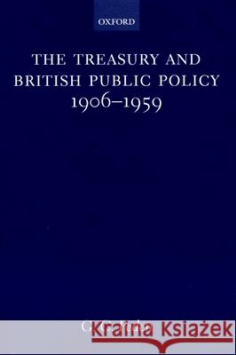 The Treasury and British Public Policy 1906-1959 G. C. Peden 9780198207078