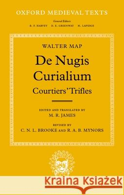 de Nugis Curialium: Courtiers' Trifles Walter Map Matthew Thomas James Brooke 9780198222361