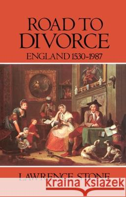 Road to Divorce: England, 1530-1987 Lawrence Stone 9780198226512 Oxford University Press