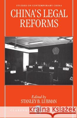 China's Legal Reforms Stanley B. Lubman 9780198233442