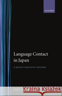 Language Contact in Japan ' a Socio-Linguistic History ' Leo J. Loveday 9780198235590