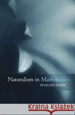 Naturalism in Mathematics Penelope Maddy 9780198235736