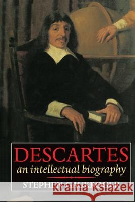 Descartes - An Intellectual Biography Stephen Gaukroger 9780198239949
