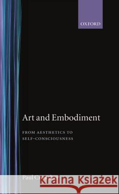 Art and Embodiment Paul Crowther 9780198239963