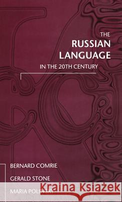The Russian Language in the Twentieth Century Bernard Comrie Gerald Stone Maria Polinsky 9780198240662
