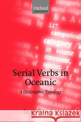Serial Verbs in Oceanic : A Descriptive Typology Terry Crowley 9780198241355