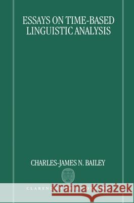 Essays on Time-Based Linguistic Analysis Larry Bailey Charles J. Bailey Charles-James N. Bailey 9780198242208