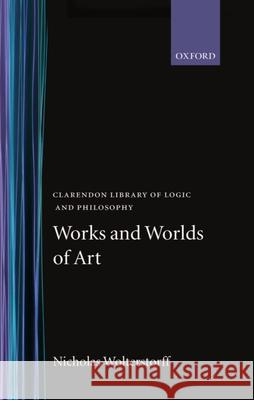 Works and Worlds of Art Nicholas Wolterstorff 9780198244196
