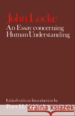An Essay Concerning Human Understanding John Locke John Locke P. H. Nidditch 9780198245957 Oxford University Press, USA