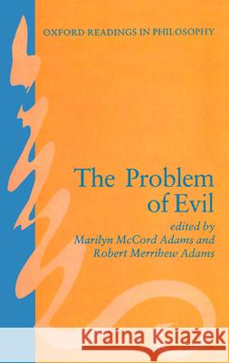 The Problem of Evil Marilyn McCord Adams Robert M. Adams 9780198248668