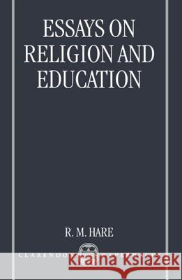 Essays on Religion and Education R. M. Hare R. M. Hare 9780198249962