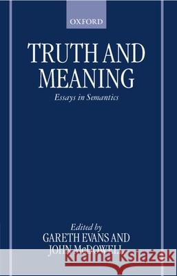 Truth and Meaning: Essays in Semantics Gareth Evans John McDowell 9780198250074