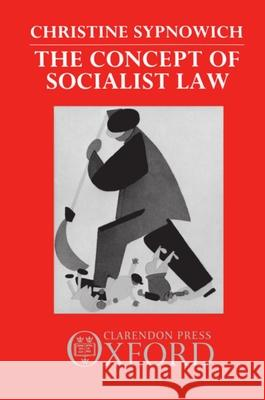 The Concept of Socialist Law Christine Sypnowich 9780198252467