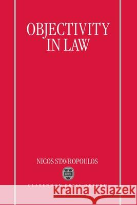 Objectivity in Law Nicos Stavropoulos 9780198258995
