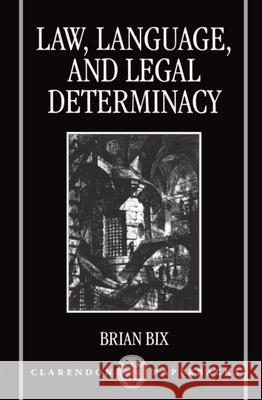 Law, Language, and Legal Determinacy Brian Bix 9780198260509