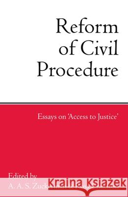 The Reform of Civil Procedure : Essays on `Access to Justice' Ross Cranston Adrian A. S. Zuckerman 9780198260936
