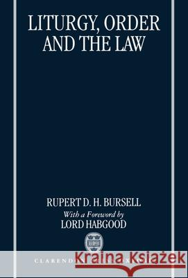 Liturgy, Order and the Law Rupert D. H. Bursell 9780198262503