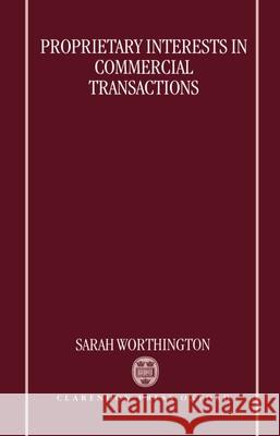 Proprietary Interests in Commercial Transactions Sarah Worthington 9780198262756