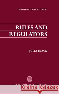 Rules and Regulators Julia Black 9780198262947