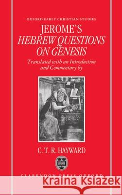 Saint Jerome's Hebrew Questions on Genesis C. T. R. Hayward 9780198263500