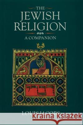 The Jewish Religion : A Companion Louis Jacobs 9780198264637