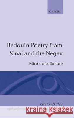 Bedouin Poetry from Sinai and the Negev : Mirror of a Culture Clinton Bailey Wilfred Thesiger Baily 9780198265474 Clarendon Press