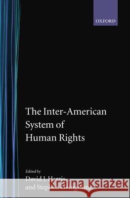 The Inter-American System of Human Rights David Harris Stephen Livingstone 9780198265528