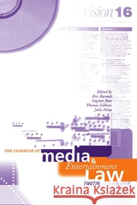 The Yearbook of Media and Entertainment Law: Volume III: 1997/98 Eric M. Barendt Julia Palca Stephen Bate 9780198265979