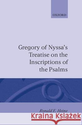 Gregory of Nyssa's Treatise on the Inscriptions of the Psalms Ronald E. Heine 9780198267638