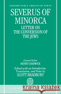 Severus of Minorca: Letter on the Conversion of the Jews Severo                                   Severus of Minorca                       Severus of Minorca 9780198267645