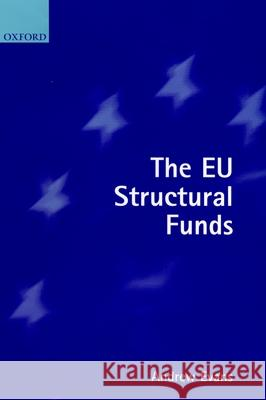 The E.U. Structural Funds Andrew Evans Andrew Evans 9780198268284