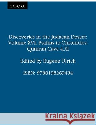 Qumran Cave 4: XVI: Psalms to Chronicles Eugene Ulrich 9780198269434