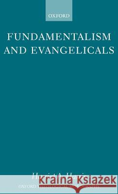 Fundamentalism and Evangelicals John McManners Harriet A. Harris 9780198269601