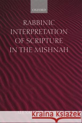 Rabbinic Interpretation of Scripture in the Mishnah Alexander Samely 9780198270317