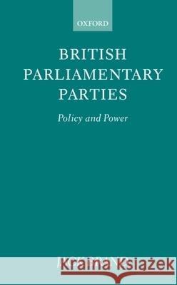 British Parliamentary Parties : Policy and Power Jack Brand 9780198277057