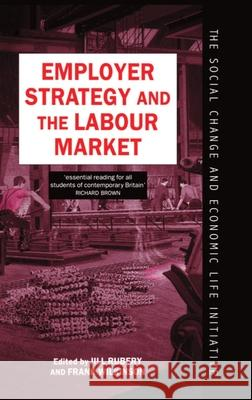 Employer Strategy and the Labour Market Wilkinson Rubery Frank Wilkinson Jill Rubery 9780198278948