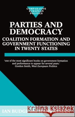 Parties and Democracy : Coalition Formation and Government Functioning in Twenty States Ian Budge Hans Keman 9780198279259