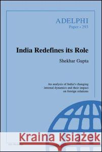 India Redefines Its Role Shekhar Gupta 9780198280217