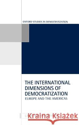 The International Dimensions of Democratization Laurence Whitehead 9780198280361