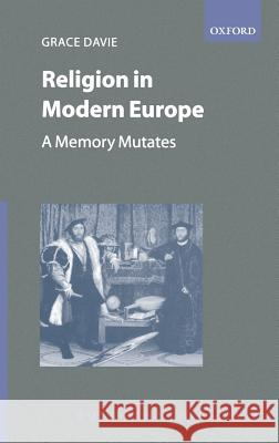 Religion in Modern Europe - A Memory Mutates Grace Davie 9780198280651