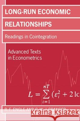 Long-Run Economic Relations: Readings in Cointegration R. F. Engle Clive W. J. Granger 9780198283393