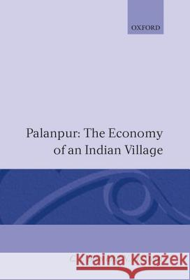 Palanpur : The Economy of an Indian Village C. J. Bliss N. H. Stern 9780198284192