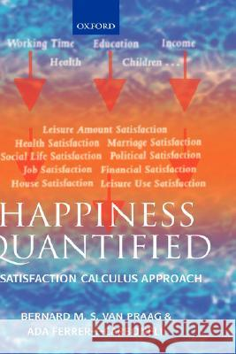 Happiness Quantified: A Satisfaction Calculus Approach Bernard Va Ada Ferrer-i-Carbonell 9780198286547