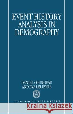 Event History Analysis in Demography Daniel Courgeau Eva Lelievre 9780198287384