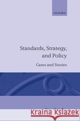 Standards, Strategy, and Policy : Cases and Stories Peter Grindley 9780198288077